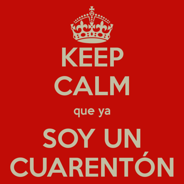 keep-calm-que-ya-soy-un-cuarentón