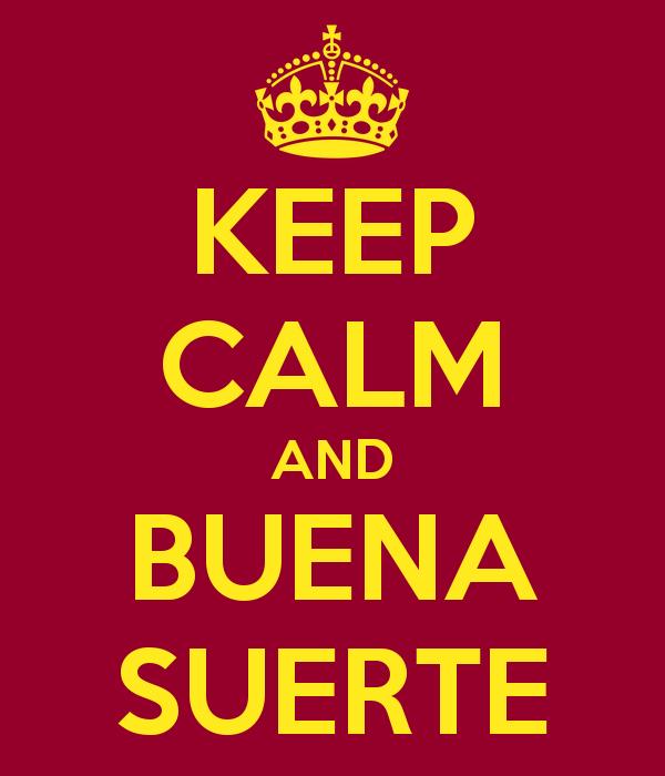 keep-calm-and-buena-suerte-3-2